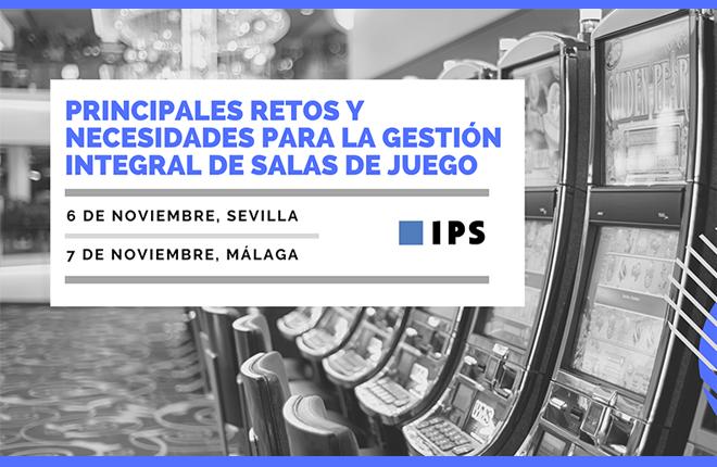 Inscripciones abiertas para las ponencias de IPS en Sevilla y Málaga sobre gestión integral de salas de juego