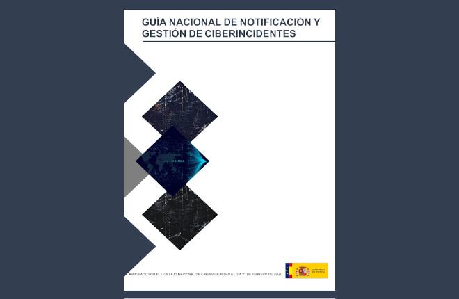 EL Consejo Español de Ciberseguridad publica la Guía Nacional de Notificación y Gestión de Ciberincidentes