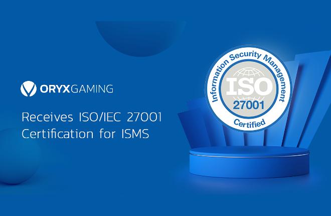 ORYX Gaming recibe la certificación ISO de seguridad de la información